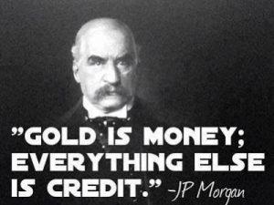 Gold-is-money- JP Morgan_zpsn430oznz